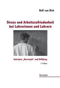 Stress und Arbeitszufriedenheit bei Lehrerinnen und Lehrern von Dick,  Rolf van