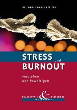 Stress und Burnout verstehen und bewältigen von Pfeifer,  Samuel
