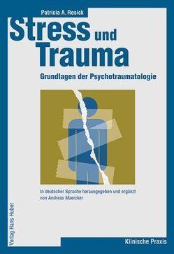 Stress und Trauma von Knaevelsrud,  Christine, Maercker,  Andreas, Resick,  Patricia A