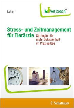 Stress- und Zeitmanagement für Tierärzte von Leiner,  Lisa