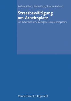 Stressbewältigung am Arbeitsplatz von Hedlund,  Susanne, Hillert,  Andreas, Koch,  Stefan