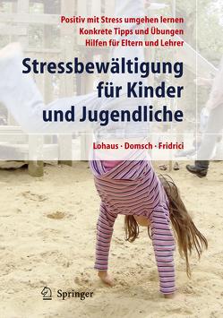 Stressbewältigung für Kinder und Jugendliche von Domsch,  Holger, Fridrici,  Mirko, Lohaus,  Arnold