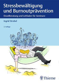 Stressbewältigung und Burnoutprävention von Strobel,  Ingrid