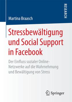 Stressbewältigung und Social Support in Facebook von Braasch,  Martina
