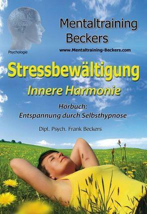 Stressbewältigung – Innere Harmonie (MP3-Download) von Beckers,  Dipl. Psych. Frank