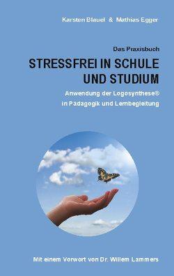 Stressfrei in Schule und Studium von Blauel,  Karsten, Egger,  Mathias