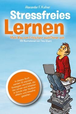 Stressfreies Lernen von Knoblauch,  Jörg, Kufner,  Alexander, Kufner,  Alexander F.