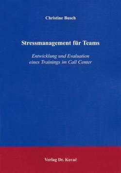 Stressmanagement für Teams von Busch,  Christine