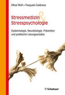 Stressmedizin und Stresspsychologie von Calabrese,  Pasquale, Wolf,  Alfred
