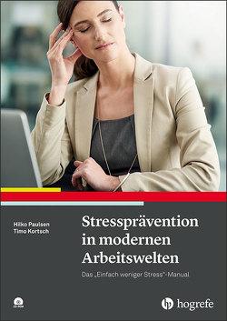 Stressprävention in modernen Arbeitswelten von Kortsch,  Timo, Paulsen,  Hilko