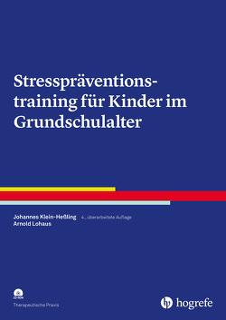 Stresspräventionstraining für Kinder im Grundschulalter von Klein-Hessling,  Johannes, Lohaus,  Arnold