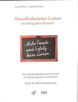 StressReduziertes Lernen im bilingualen Kontext von Klein,  Christine, Meier,  Josef