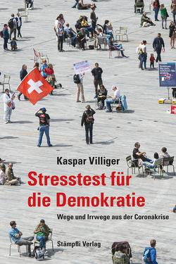 Stresstest für die Demokratie von Villiger,  Kaspar