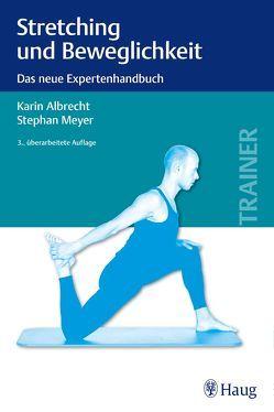 Stretching und Beweglichkeit von Albrecht,  Karin, Meyer,  Stephan