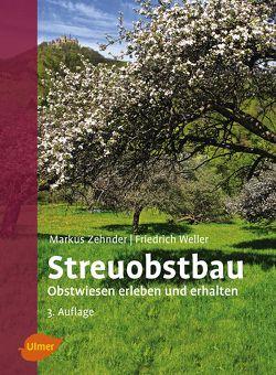 Streuobstbau von Weller,  Friedrich, Zehnder,  Markus