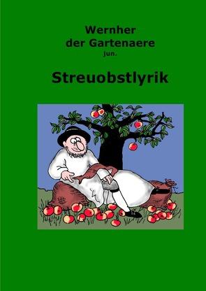 Streuobstlyrik von der Gartenaere jun.,  Wernher