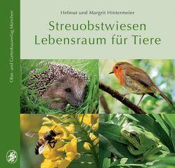 Streuobstwiesen Lebensraum für Tiere von Hintermeier,  Helmut, Hintermeier,  Margrit