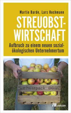 Streuobstwirtschaft von Barde,  Martin, Hochmann,  Lars