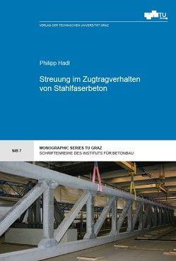 Streuung im Zugtragverhalten von Stahlfaserbeton von Hadl,  Philipp