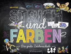 Strich und Farben – Die große Zeichenschule von Reiser,  Jan