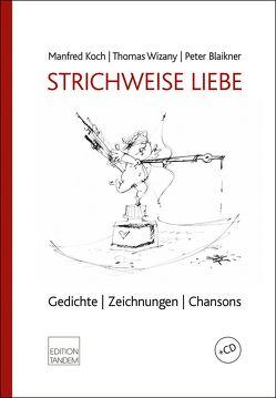 STRICHWEISE LIEBE von Blaikner,  Peter, Koch,  Manfred, Wizany,  Thomas
