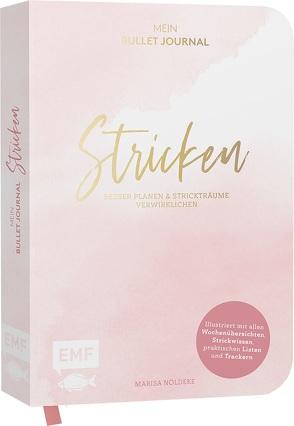 Stricken – Mein Bullet Journal – Besser planen & Strickträume verwirklichen von Nöldeke,  Marisa