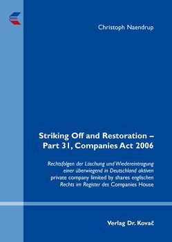 Striking Off and Restoration – Part 31, Companies Act 2006 von Naendrup,  Christoph