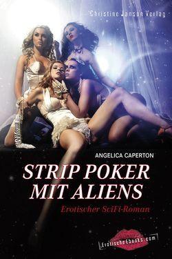 Strip Poker mit Aliens von Caperton,  Angelica
