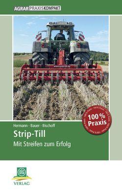 Strip-Till von Bauer,  Bernhard, Bischoff,  Joachim, Hermann,  Wilfried