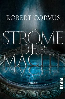 Ströme der Macht von Corvus,  Robert