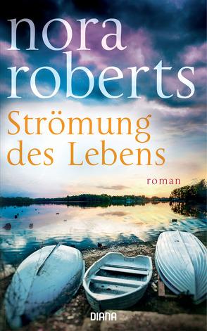 Strömung des Lebens von Burkhardt,  Christiane, Roberts,  Nora