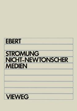 Strömung nicht-newtonscher Medien von Ebert,  Fritz