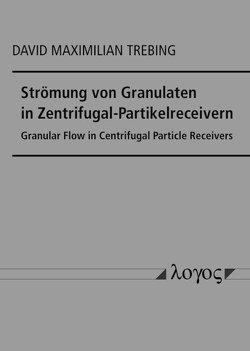 Strömung von Granulaten in Zentrifugal-Partikelreceivern von Trebing,  David Maximilian