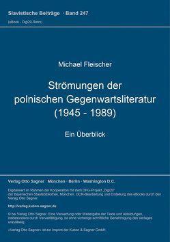 Strömungen der polnischen Gegenwartsliteratur (1945 – 1989) von Fleischer,  Michael