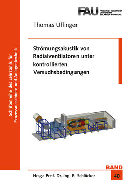Strömungsakustik von Radialventilatoren unter kontrollierten Versuchsbedingungen von Uffinger,  Thomas