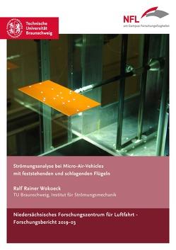 Strömungsanalyse bei Micro-Air-Vehicles mit feststehenden und schlagenden Flügeln von Wokoeck,  Ralf Rainer