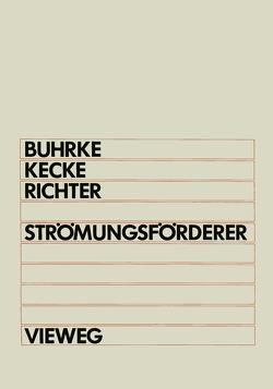 Strömungsförderer von Buhrke,  Herbert, Kecke,  Hans J., Richter,  Hansjürgen
