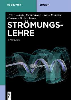 Strömungslehre von Kameier,  Frank, Kunz,  Ewald, Paschereit,  Christian Oliver, Schade,  Heinz