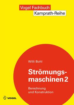 Strömungsmaschinen 2 von Bohl,  Willi