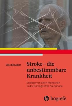 Stroke – die unbestimmbare Krankheit von Steudter,  Elke