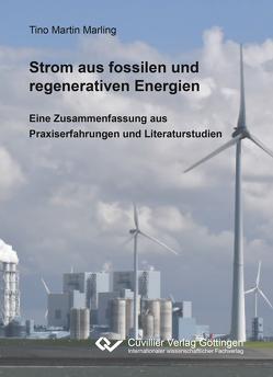 Strom aus fossilen und regenerativen Energien von Marling,  Tino Martin