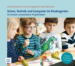 Strom, Technik und Computer im Kindergarten von Bostelmann,  Antje, Engelbrecht,  Christian, Mattschull,  Heiko