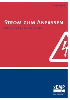 Strom zum Anfassen von Buschhoff,  Christian A, Kubin,  Sven, Scherer,  Harald