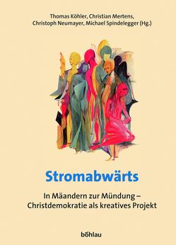 Stromabwärts von Köhler,  Thomas, Mertens,  Christian, Neumayer,  Christoph, Spindelegger,  Michael