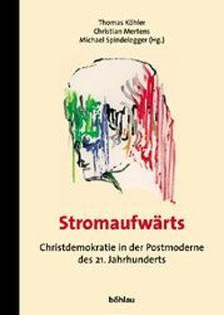 Stromaufwärts von Köhler,  Thomas, Mertens,  Christian, Spindelegger,  Michael