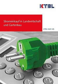 Stromeinkauf in Landwirtschaft und Gartenbau von Hartmann,  Stefan, Haug,  Raphael, Schmid,  Werner, Wietzke,  Dirk