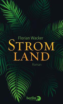 Stromland von Wacker,  Florian