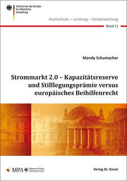 Strommarkt 2.0 – Kapazitätsreserve und Stilllegungsprämie versus europäisches Beihilfenrecht von Schumacher,  Mandy
