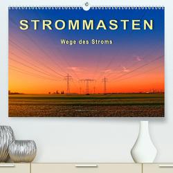 Strommasten – Wege des Stroms (Premium, hochwertiger DIN A2 Wandkalender 2020, Kunstdruck in Hochglanz) von Roder,  Peter