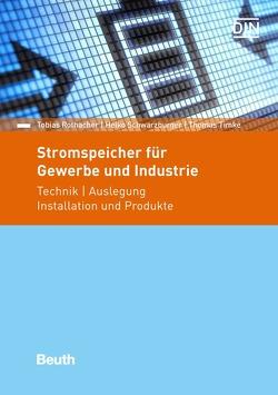Stromspeicher für Gewerbe und Industrie – Buch mit E-Book von Rothacher,  Tobias, Schwarzburger,  Heiko, Timke,  Thomas